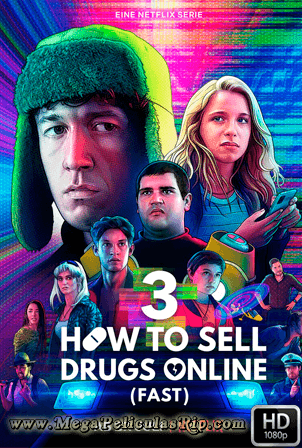 How To Sell Drugs Online: Fast Temporada 3 [1080p] [Latino-Aleman] [MEGA]
