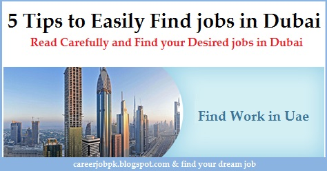 5 Tips to Easily Find jobs in Dubai