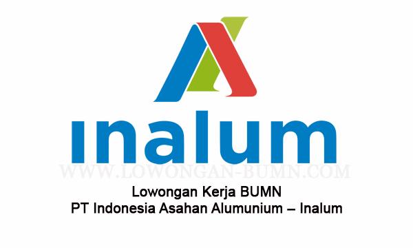 Lowongan Kerja BUMN PT Indonesia Asahan Alumunium – Inalum