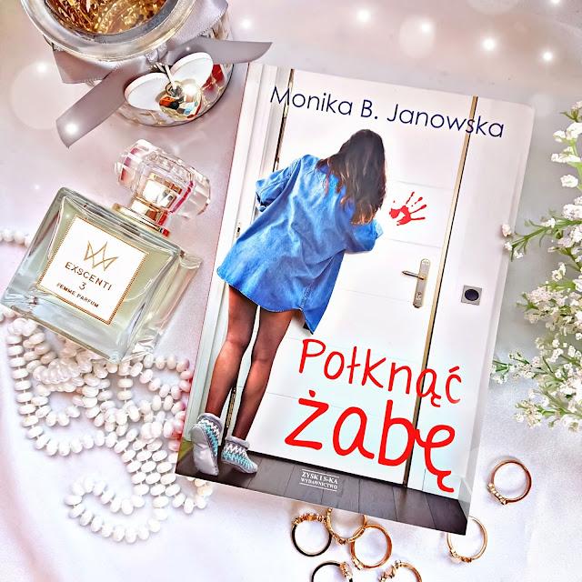 """""""Połknąć żabę"""" Monika B. Janowska Wydawnictwo Zysk i S-ka."""