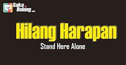 Lirik Lagu Stand Here Alone - Hilang Harapan