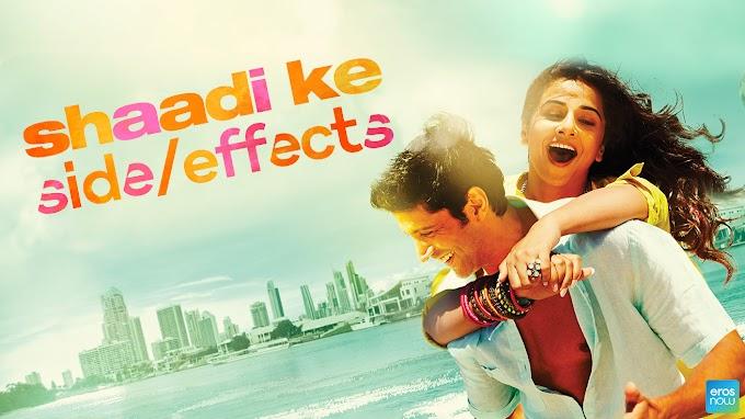 Shaadi Ke Side Effects Full Movie Download & Watch Online (2014)