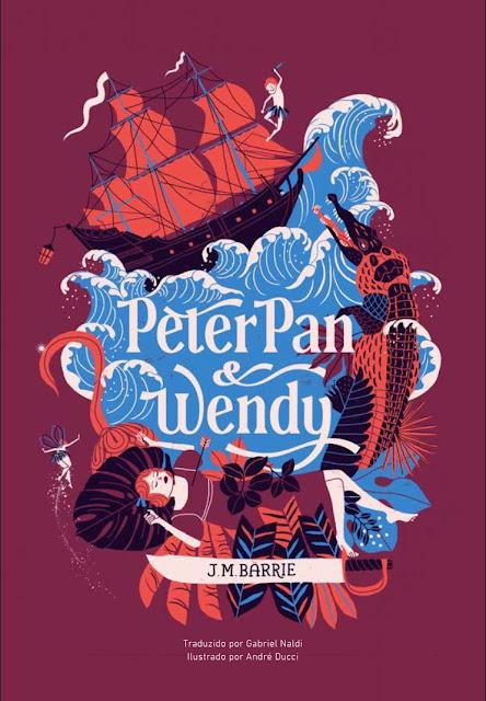 Peter Pan e Wendy - J. M. Barrie