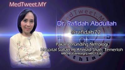 Dr Rafidah Abdullah, Pakar Nefrologi Malaysia, Medtweet.my