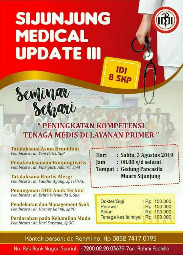 """Seminar """"Sijunjung Medical Update III : Peningkatan Kompetensi Tenaga Medis di Layanan Primer""""  03 Agustus 2019, Sumatera Barat"""