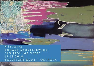 """Moja pierwsza zagraniczna wystawa: """"To jsou mé vize"""" w Ostrawie w Czechach"""