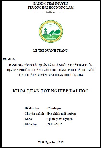 Đánh giá công tác quản lý nhà nước về đất đai trên địa bàn phường Hoàng Văn Thụ thành phố Thái Nguyên giai đoạn 2010-2014