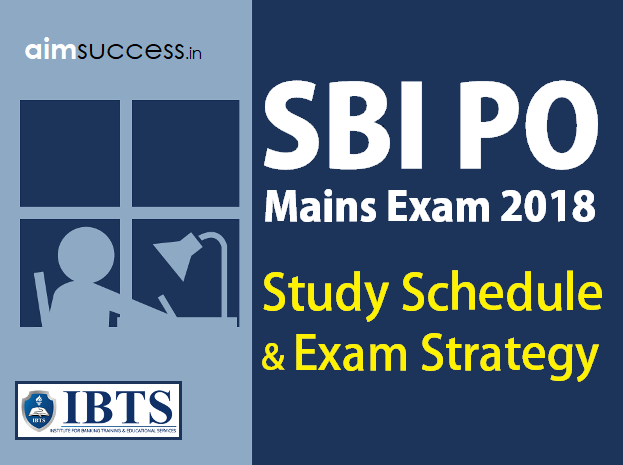 SBI PO Mains 2018 Study Schedule & Exam Strategy