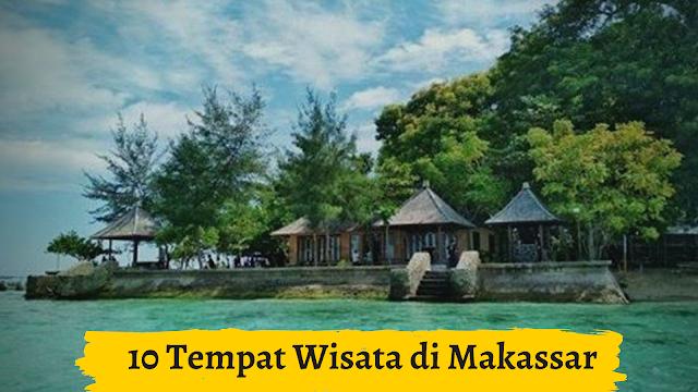 10 Tempat Wisata di Makassar Yang Wajib Dikunjungi