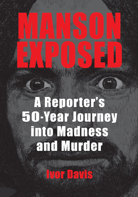 "Manson Exposed: A Reporter's 50-Year Journey into Madness and Murder"" - front cover"