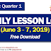 WEEK 1 (June 3 - 7, 2019) Daily Lesson Logs: 1st Quarter