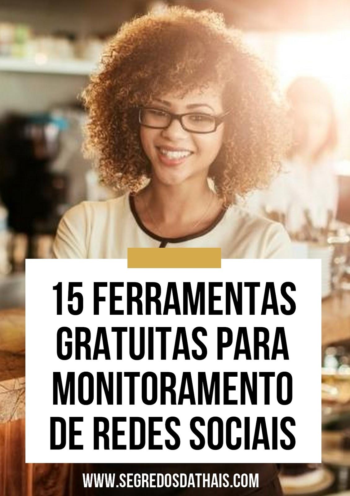 15 Ferramentas Gratuitas para Monitoramento de Redes Sociais