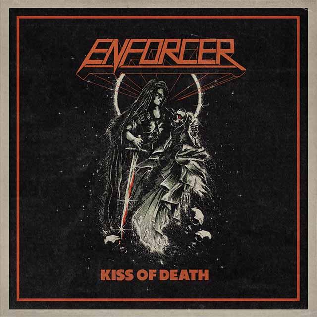"""Το single των Enforcer """"Kiss Of Death"""""""