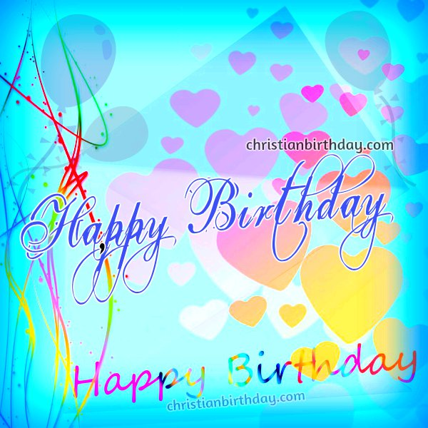 Happy Birthday free christian card for a woman, friend, sister, daughter. free image with quotes on birthday by Mery Bracho.