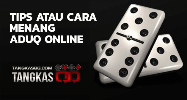 Tips Menang Aduq Online