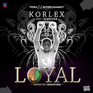 Korlex ft. Samsound - Loyal