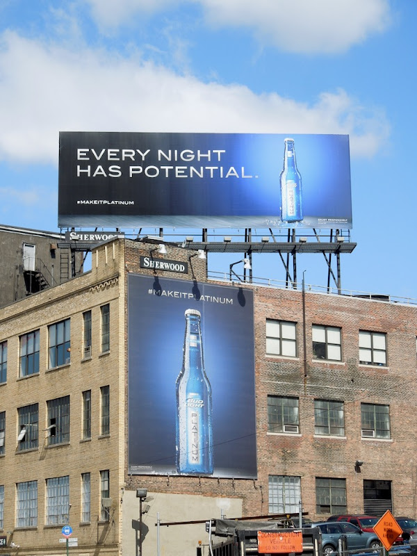Every night has potential Bud Light Platinum billboards