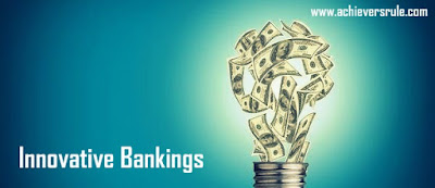 Innovative Banking - Important Key Points  for BANK OF BARODA PO, NICL AO, IBPS PO, IBPS CLERK, RRBs, Federal Bank PO AND CLERK