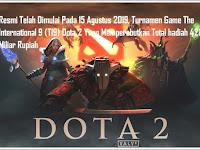 Resmi Dibuka dan Dimulai Turnamen Game The International 9 Dota 2 Yang Berhadiah 428 Miliar Rupiah