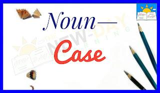 Noun and Case | Grammatical Case