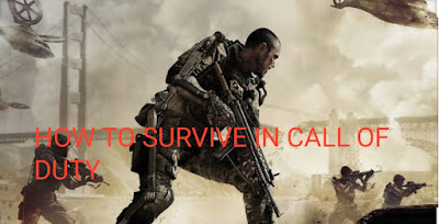 How to survive in Call of duty