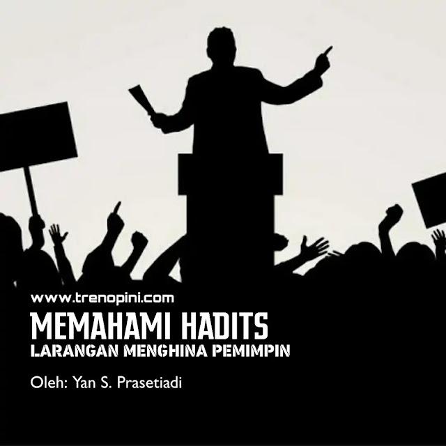"""""""Barangsiapa menghina pemimpin Allah di bumi, Allah akan menghinakannya."""" (HR. At-Tirmidzi)"""
