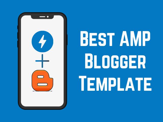Best AMP Blogger Template