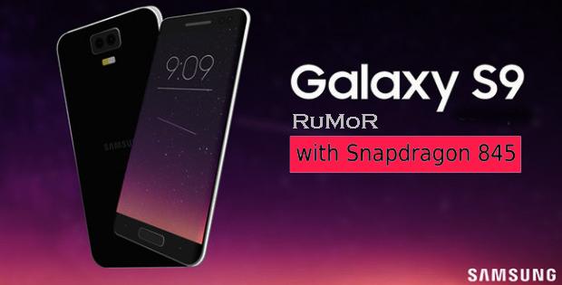 Waspada !!! Samsung Galaxy S9 Akan meluncur degan Chipset Snapdragon 845?