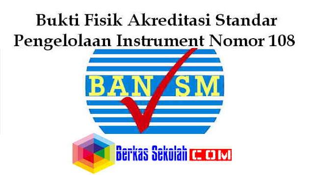 Download Bukti Fisik Akreditasi Standar Pengelolaan Instrument Nomor 108