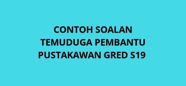 Contoh Soalan Temuduga Pembantu Pustakawan S19 2021