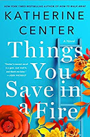 Things You Save in a Fire by Katherine Center book cover and review