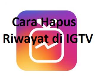 Cara Delete Hapus Riwayat di IGTV