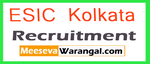 ESIC Kolkata Recruitment 2017