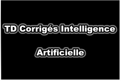 TD Corrigés Intelligence Artificielle PDF