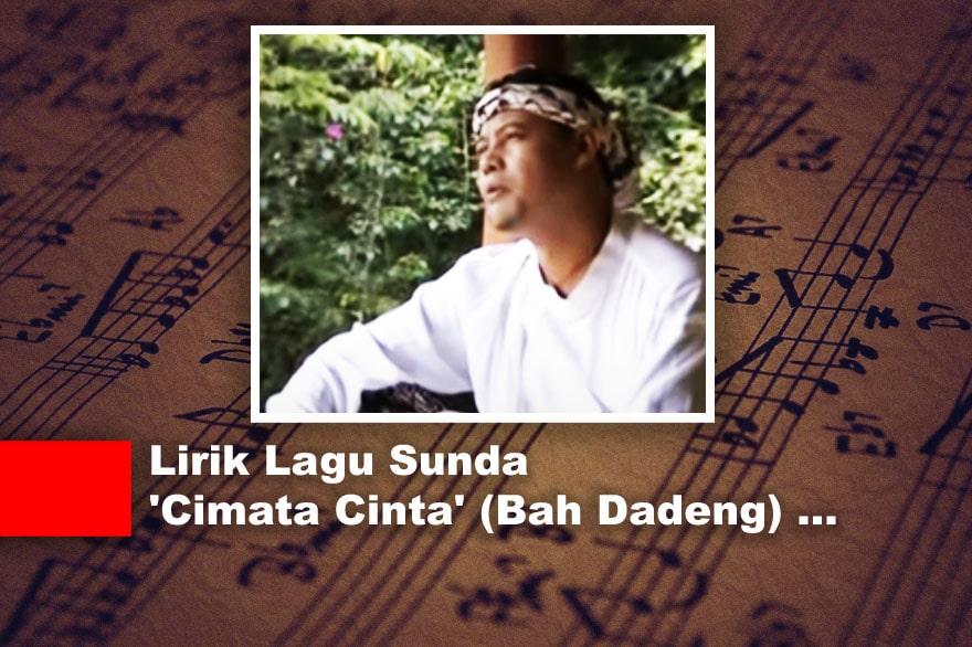 Lirik Lagu Sunda 'Cimata Cinta' (Bah Dadeng)