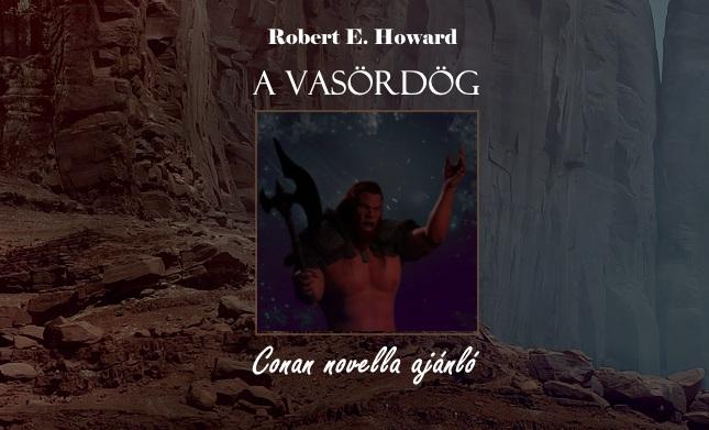 Robert E. Howard A vasördög Conan novella ajánló