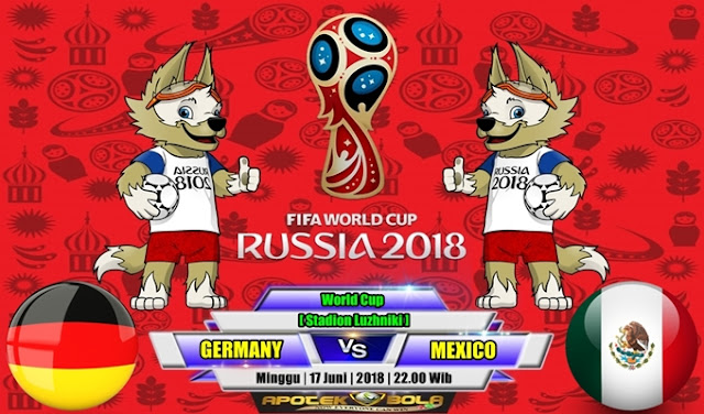 Prediksi Germany vs Mexico 17 Juni 2018