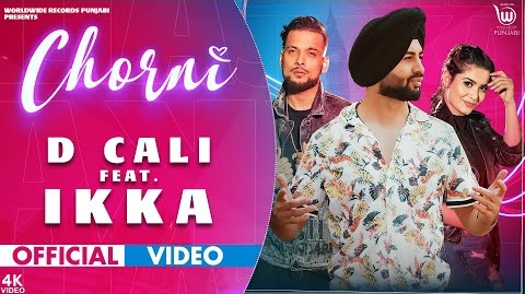 Chorni Song Lyrics- D Cali feat IKKA | Teena Chhetri | Punjabi Song