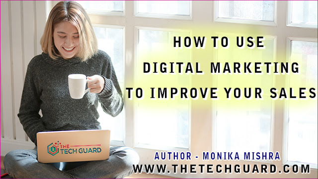 How to Use Digital Marketing to Improve Your Sales