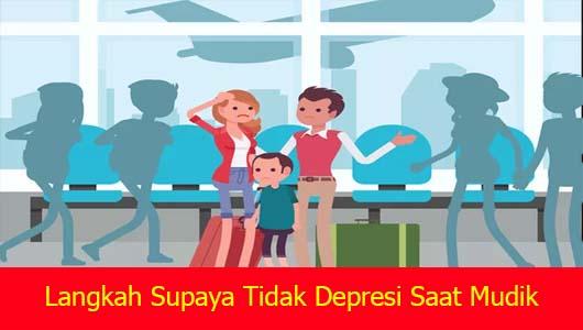 Langkah Supaya Tidak Depresi Saat Mudik