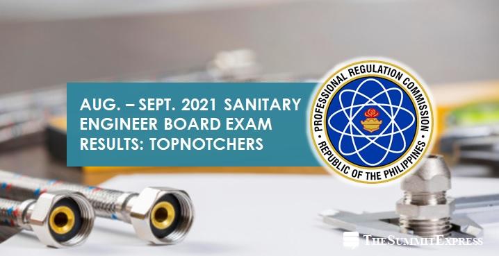 TOP 10 PASSERS: August-September 2021 Sanitary Engineer board exam result