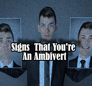 Signs That You're An Ambivert