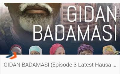 Gidan Badamasi - Episode three, Gidan Badamasi - Episode three (3) Latest Hausa Series 2019