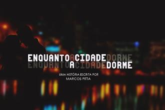 Novela Escrita | Marcos Pitta é o autor de Enquanto a Cidade Dorme, próxima novela escrita do site