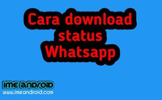 Cara download status wa