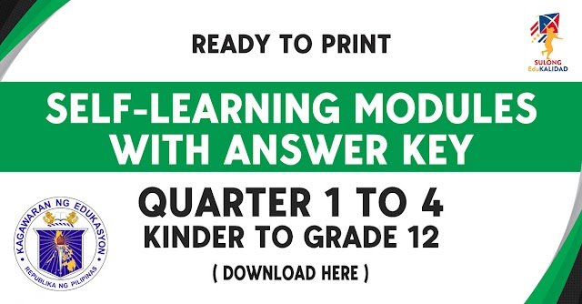 SELF-LEARNING MODULES WITH ANSWER KEY FOR KINDER TO GRADE 12