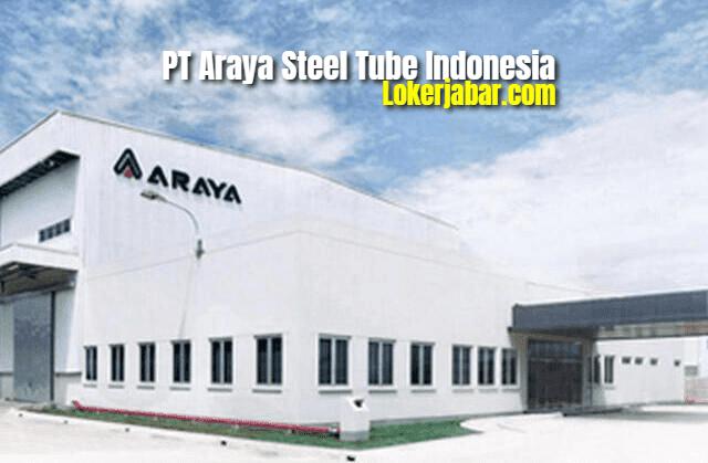 Lowongan Kerja PT Araya Steel Tube Indonesia (ASTI) 2021