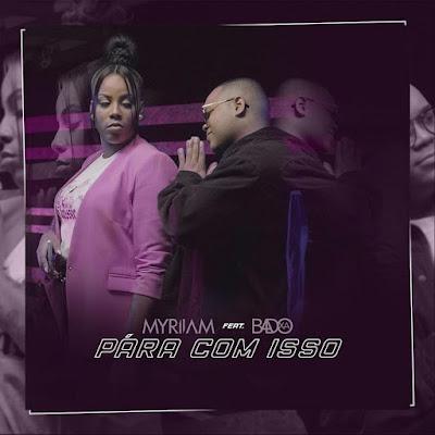 Myriiam feat. Badoxa - Pára Com Isso (Kizomba)