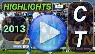 Cricket Videos - ICC CT 2013 Video Highlights