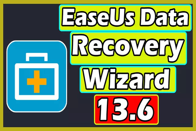 Download EaseUS Data Recovery Wizard 13.6 Crack + License Code Full Version